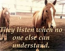 they listen when no one else can understand